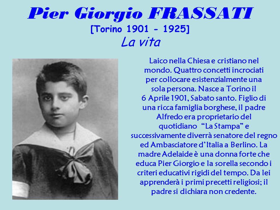 Pier Giorgio FRASSATI [Torino 1901 - 1925] La vita